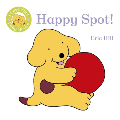 Happy Spot (I Love Spot Baby Books)