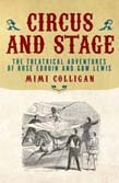Circus and Stage: Theatrical Adventures in Asia, Europe and Australasia: The Lives of Rose Eouin and G B W Lewis