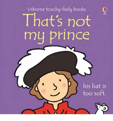 That's Not My Prince (Usborne Touchy-Feely)