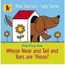 Whose Nose and Tail and Toes are Those? (Flip-Flap Fun)