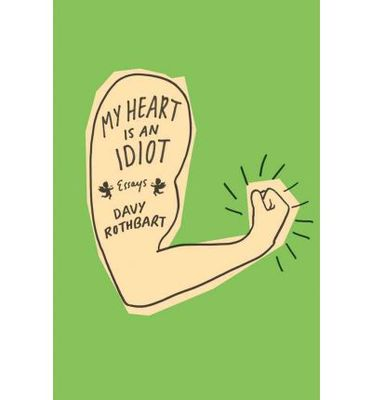 My Heart is an Idiot Essays