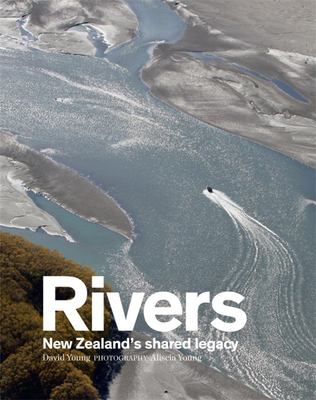 Rivers: New Zealand's shared legacy