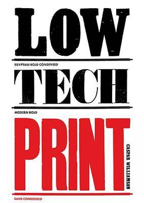 Low Tech Print - Contemporary Hand-Made Printing