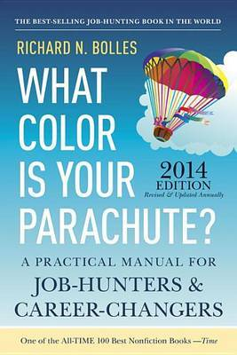 What Color is Your Parachute?: A Practical Manual for Job-Hunters and Career-Changers: 2014