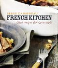 French Kitchen: Classic Recipes for Home Cooks