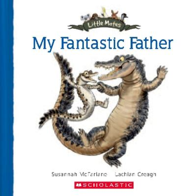 Little Mates: My Fantastic Father