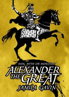Alexander the Great: Man, Myth or Monster?