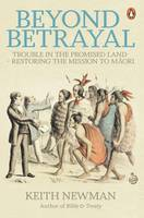 Beyond Betrayal: Trouble in the Promised Land - Restoring the Mission to Maori