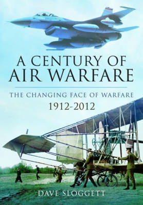 A Century of Air Power: The Changing Face of Warfare 1912-2012