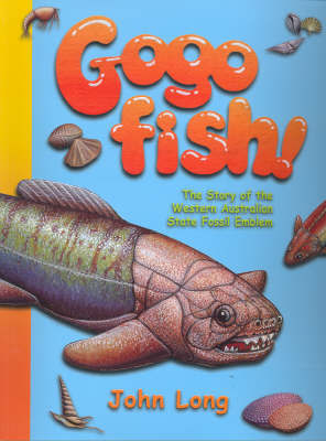Gogo Fish!: The Story of the Western Australian State Fossil Emblem