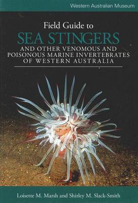 Field Guide to Sea Stingers and Other Venomous and Poisonous Marine Invertebrates