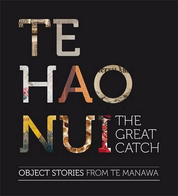 Te Hao Nui - The Great Catch: Object Stories from Te Manawa Museum