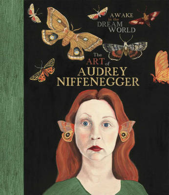 Awake in the Dream World Art of Audrey Niffenegger