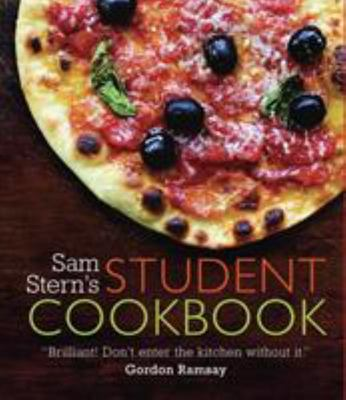 Sam Stern's Student Cookbook: Survive in Style on a Budget