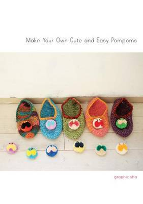 Make Your Own Cute and Easy Pompoms