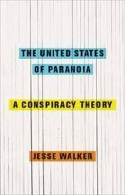 United States of Paranoia: A Conspiracy Theory