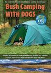 Bush Camping with Dogs: A Guide to Dog Friendly Camping Areas in Australia