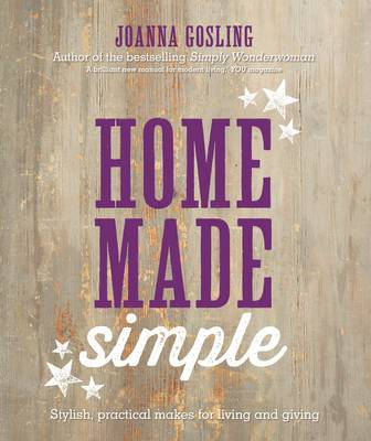 Homemade Simple: Stylish, Practical Makes for Living and Giving