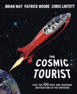 Cosmic Tourist: The 100 Most Awe-inspiring Destinations in the Universe
