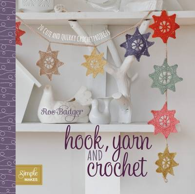 Hook, Yarn and Crochet: 20 Cute and Quirky Crochet Projects