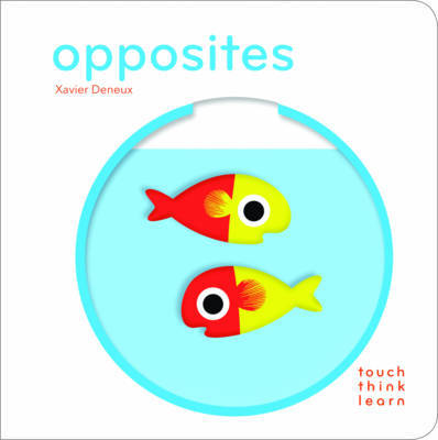 Opposites (Touch Think Learn)