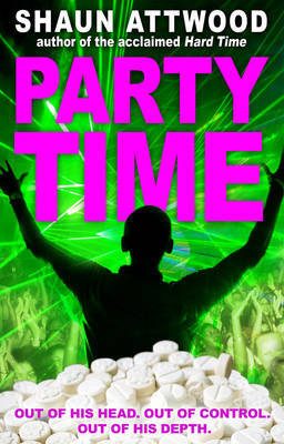 Party Time: The Extraordinary Confessions of a Drug Dealer to the Masses