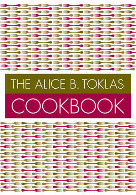 The Alice B.Toklas Cook Book