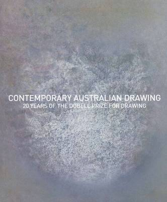 Contemporary Australian Drawing: 20 Years of the Dobell Prize for Drawing
