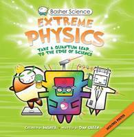 Extreme Physics (Basher Science)