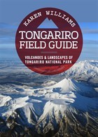 A Volcanic Guide to Tongariro National Park: Volcanoes of the South Wind