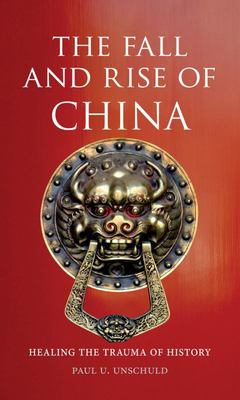 The Fall and Rise of China: Healing the Trauma of History