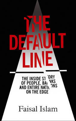 The Default Line: Why the Global Economy is in Such a Mess