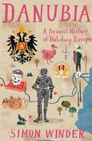 Danubia: A Personal History of Habsburg