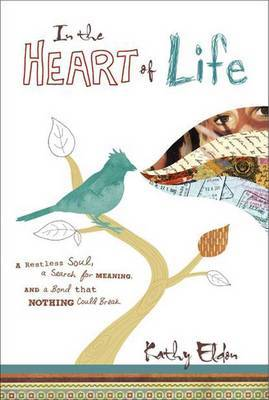 In the Heart of Life - A Memoir
