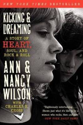 Kicking and Dreaming - A Story of Heart, Soul, and Rock and Roll