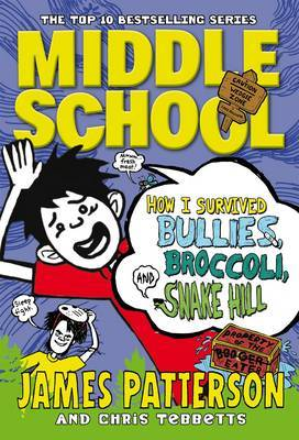 How I Survived Bullies, Broccoli and Snake Hill (Middle School #4)