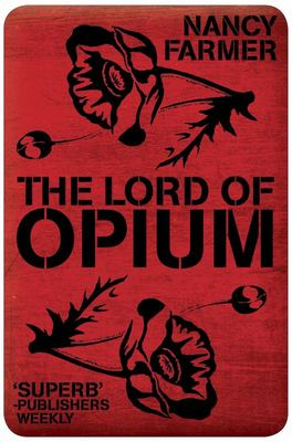 The Lord of Opium (House of the Scorpion #2)
