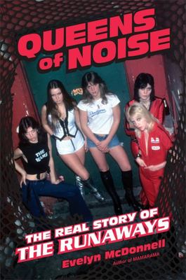 Queens of Noise - The Real Story of the Runaways