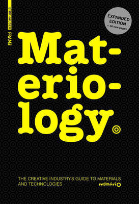 Materiology -The Creative Industry's Guide to Materials and Technologies