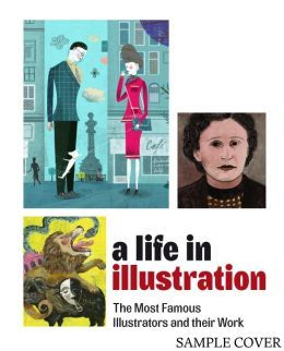 Life in Illustration Most Famous Illustrators and Their Work