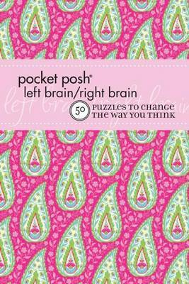 Pocket Posh Left Brain Right Brain 2: 50 Puzzles to Change the Way You Think