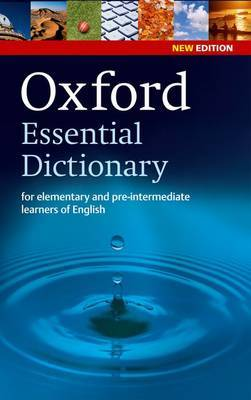 Oxford Essential Dictionary for elementary and pre-intermediate learners of English