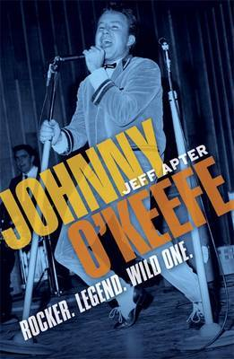Johnny O'Keefe: Rocker. Legend. Wild One.