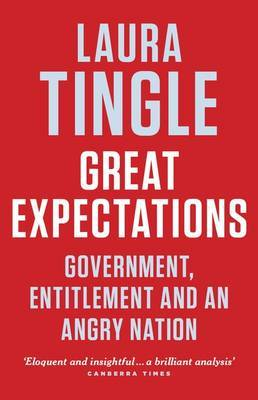 Great Expectations: Government, Entitlement and an Angry Nation