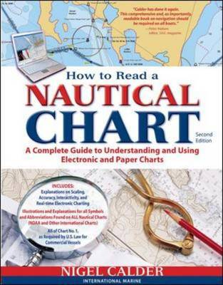 How to Read a Nautical Chart: A Complete Guide to Using and Understanding Electronic and Paper Charts: (Includes All of Chart No1)