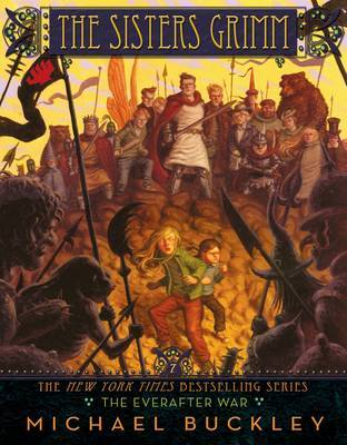 The Sisters Grimm: The Everafter War: Bk. 7