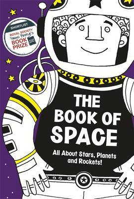 The Book of Space : All About Stars, Planets and Rockets!