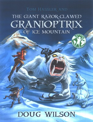 Tom Hassler and the Giant Razor-Clawed Granioptrix of Ice Mountain (The Adventures of Thomas Erkel-Erkel Farht-Ball Hassler #2)