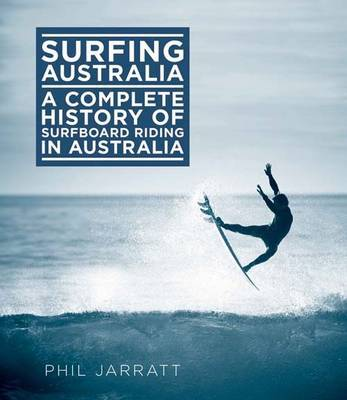 Surfing Australia Complete History of Surfboard Riding in Australia