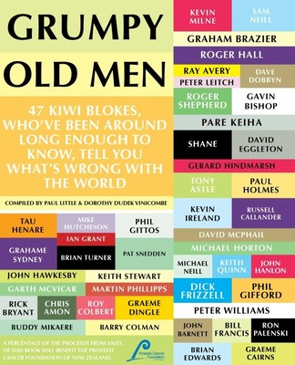 Grumpy Old Men: 47 Kiwi blokes, who've been around long enough to know, tell you what's wrong with the world.